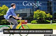 Ingin Bekerja Di Google ? Tidak Harus Gelar Sarjana, Cukup Kuasai 10 Skill ini